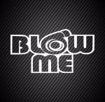 Blow me / Ударь меня