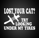 Lost your cat try looking under my tires