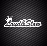 Loud & slow / Громкий и медленный