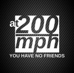 At 200 mph you have no friends