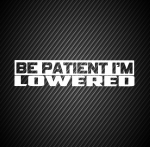 Be patient i`m lowered 2
