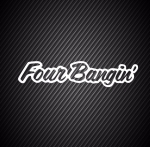 Four Bangin
